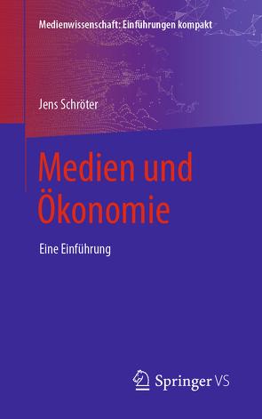 Medien und Ökonomie von Schröter,  Jens