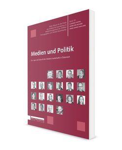 Medien und Politik von Hüffel,  Clemens, Rohrer,  Anneliese, Süssenbacher,  Daniela, Wallner,  Anna-Maria