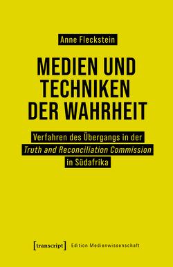 Medien und Techniken der Wahrheit von Fleckstein,  Anne
