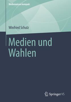 Medien und Wahlen von Schulz,  Winfried