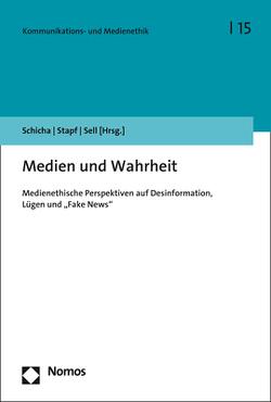Medien und Wahrheit von Schicha,  Christian, Sell,  Saskia, Stapf,  Ingrid