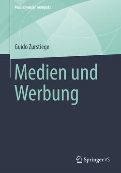 Medien und Werbung von Zurstiege,  Guido