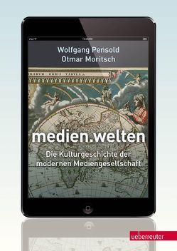 medien.welten von Moritsch,  Otmar, Pensold,  Wolfgang