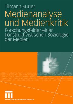 Medienanalyse und Medienkritik von Sutter,  Tilmann