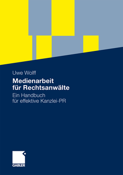 Medienarbeit für Rechtsanwälte von Wolff,  Uwe