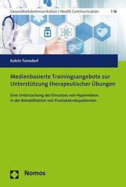 Medienbasierte Trainingsangebote zur Unterstützung therapeutischer Übungen von Tonndorf,  Katrin