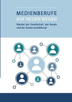 Medienberufe auf neuen Wegen von Buether,  Axel, Klaffke,  Henning, Knutzen,  Sönke, Toscano,  Beatriz