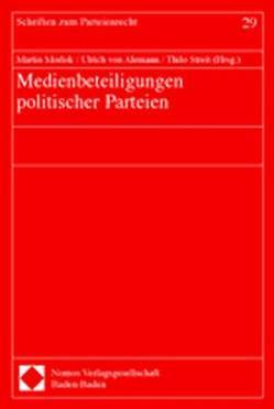 Medienbeteiligungen politischer Parteien von Alemann,  Ulrich von, Morlok,  Martin, Streit,  Thilo