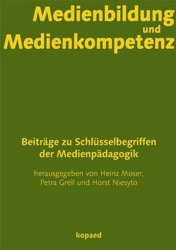 Medienbildung und Medienkompetenz von Grell,  Petra, Moser,  Heinz, Niesyto,  Horst