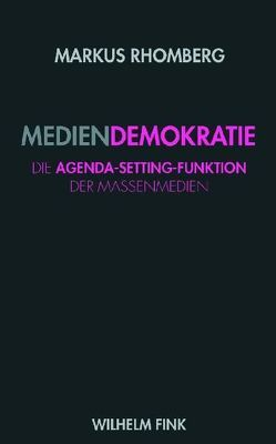 Mediendemokratie von Rhomberg,  Markus