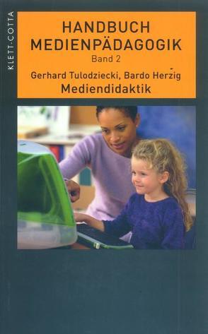 Mediendidaktik von Herzig,  Bardo, Tulodziecki,  Gerhard