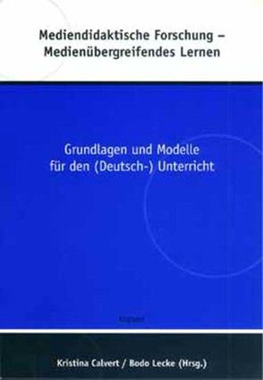 Mediendidaktische Forschung – Medienübergreifendes Lernen von Calvert,  Kristina, Lecke,  Bodo