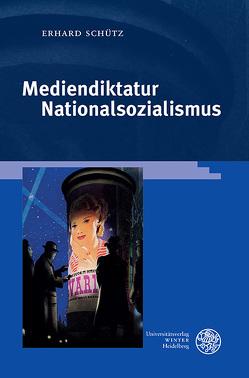 Mediendiktatur Nationalsozialismus von Schütz,  Erhard