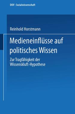 Medieneinflüsse auf politisches Wissen von Horstmann,  Reinhold
