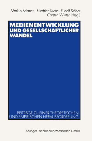 Medienentwicklung und gesellschaftlicher Wandel von Behmer,  Markus, Krotz,  Friedrich, Stöber,  Rudolf, Winter,  Carsten