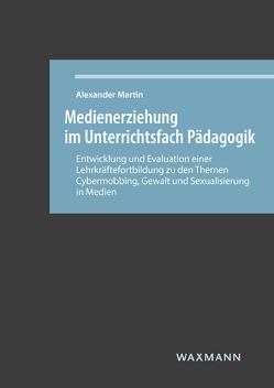Medienerziehung im Unterrichtsfach Pädagogik von Martin,  Alexander