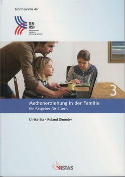 Medienerziehung in der Familie von Gimmler,  Roland, Six,  Ulrike