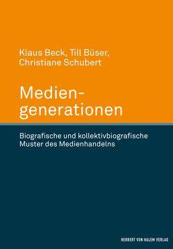 Mediengenerationen von Beck,  Klaus, Büser,  Till, Schubert,  Christiane