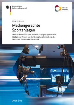 Mediengerechte Sportanlagen von Klietsch,  Heiko