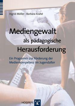 Mediengewalt als pädagogische Herausforderung von Krahé,  Barbara, Möller,  Ingrid