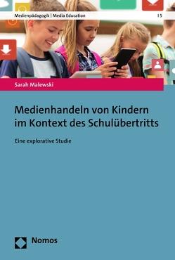 Medienhandeln von Kindern im Kontext des Schulübertritts von Malewski,  Sarah