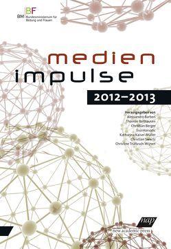 Medienimpulse 2012-2013 von Ballhausen,  Thomas, Barberi,  Alessandro, Berger,  Christian, Horvatic,  Eva, Kaiser-Müller,  Katharina, Swertz,  Christian, Trültzsch-Wijnen,  Christine