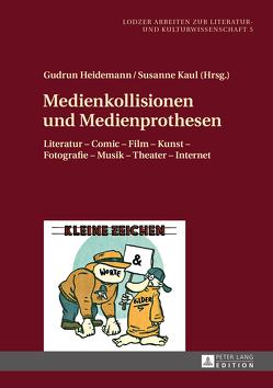 Medienkollisionen und Medienprothesen von Heidemann,  Gudrun, Kaul,  Susanne