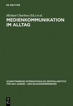 Medienkommunikation im Alltag von Bachmair,  Ben, Charlton,  Michael