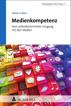 Medienkompetenz von Marx,  Stefan A.