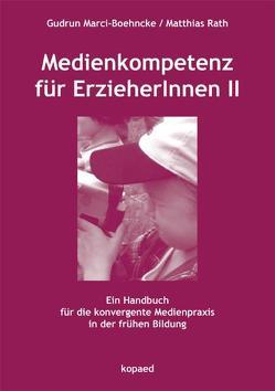 Medienkompetenz für ErzieherInnen II von Marci-Boehncke,  Gudrun, Rath,  Matthias