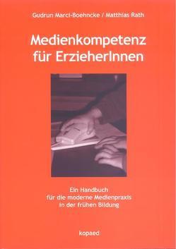 Medienkompetenz für ErzieherInnen von Marci-Boehncke,  Gudrun, Rath,  Matthias