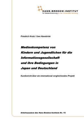 Medienkompetenz von Kindern und Jugendlichen für die Informationsgesellschaft und ihre Bedingungen in Japan und Deutschland von Hasebrink,  Uwe, Krotz,  Friedrich