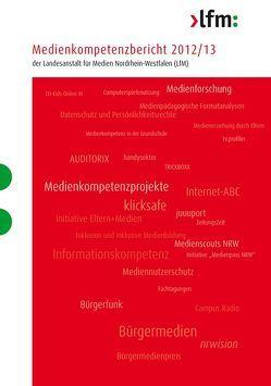 Medienkompetenzbericht 2012/13 der Landesanstalt für Medien Nordrhein-Westfalen (LfM) von Landesanstalt für Medien Nordrhein-Westfalen (LfM)