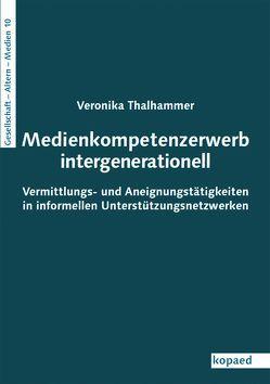 Medienkompetenzerwerb intergenerationell von Thalhammer,  Veronika