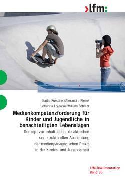 Medienkompetenzförderung für Kinder und Jugendliche in benachteiligten Lebenslagen von Klein,  Alexandra, Kutscher,  Nadia, Lojewski,  Johanna, Schäfer,  Miriam
