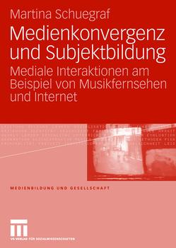 Medienkonvergenz und Subjektbildung von Schuegraf,  Martina