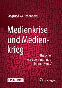 Medienkrise und Medienkrieg von Weischenberg,  Siegfried