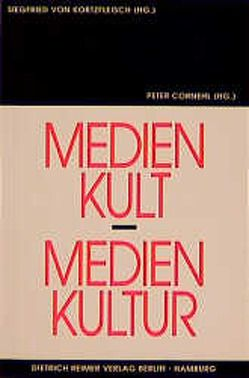 Medienkult – Medienkultur von Cornehl,  Peter, Kortzfleisch,  Siegfried von