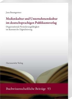 Medienkultur und Unternehmenskultur im deutschsprachigen Publikumsverlag von Baumgartner,  Jana