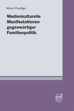Medienkulturelle Manifestationen gegenwärtiger Familienpolitik