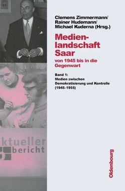 Medienlandschaft Saar von Bernarding,  Bernard, Dengel,  Susanne, Hudemann,  Rainer, Klein,  Norbert, Kuderna,  Michael, Zimmermann,  Clemens