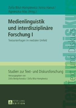 Medienlinguistik und interdisziplinäre Forschung I von Bilut-Homplewicz,  Zofia, Hanus,  Anna, Mac,  Agnieszka