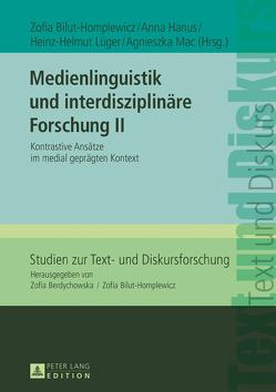 Medienlinguistik und interdisziplinäre Forschung II von Bilut-Homplewicz,  Zofia, Hanus,  Anna, Lüger,  Heinz-Helmut, Mac,  Agnieszka