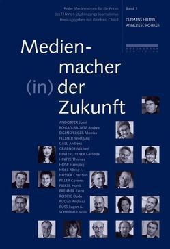Medienmacher (in) der Zukunft von Christl,  Reinhard, Hüffel,  Clemens, Rohrer,  Anneliese