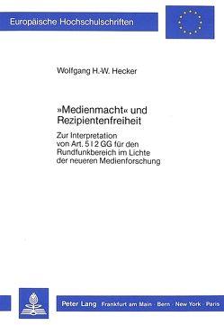 «Medienmacht» und Rezipientenfreiheit von Hecker,  Wolfgang