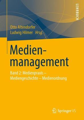 Medienmanagement von Altendorfer,  Otto, Hilmer,  Ludwig