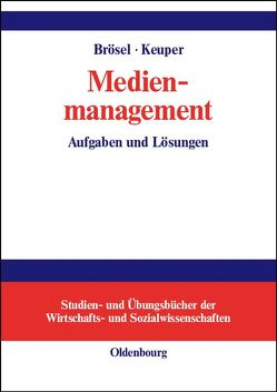 Medienmanagement von Brösel,  Gerrit, Keuper,  Frank, Thomä,  Helmut