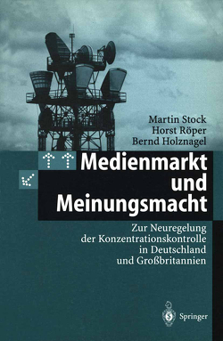 Medienmarkt und Meinungsmacht von Holznagel,  Bernd, Röper,  Horst, Stock,  Martin