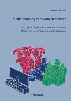 Mediennutzung im situativen Kontext von Richter,  Karsten