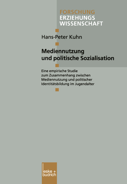 Mediennutzung und politische Sozialisation von Kuhn,  Hans Peter